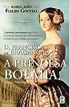 D. Francisca de Bragança a Princesa Boémia