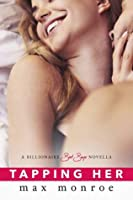 Tapping Her (Billionaire Bad Boys, #1.5)
