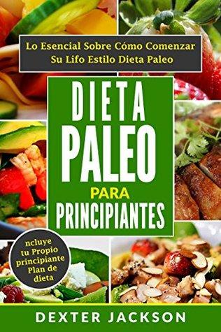 Dieta Paleo Para Principiantes Con Plan De Dieta Gratis Y