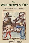 The Spellmonger's Yule: A Spellmonger Series Short Story