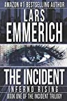 The Incident: Inferno Rising: Book One of The Incident Trilogy (THE INCIDENT: A Sam Jameson Espionage & Suspense Trilogy)