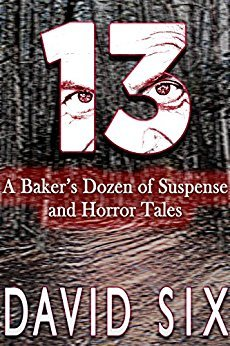 13: A Baker's Dozen of Suspense and Horror Tales