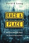 Race & Place by David P. Leong