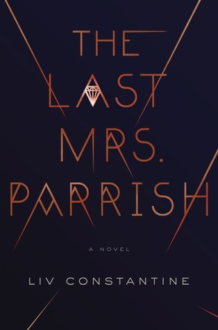 Book Blogger Hop: The Last Mrs Parrish by Liv Constantine. Link: https://i.gr-assets.com/images/S/compressed.photo.goodreads.com/books/1486501028l/34043643._SY475_.jpg