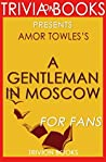 Amor Towles's A Gentleman in Moscow - For Fans (Trivia-On-Books)