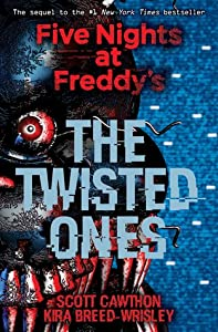 The Twisted Ones (Five Nights at Freddy's, #2)