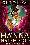 Spirit Warrior (Hanna Halfblood #2)