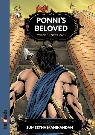 Ponni's Beloved - Volume 1: New Floods, An English Translation Of Kalki Krishnamurthy's Ponniyin Selvan