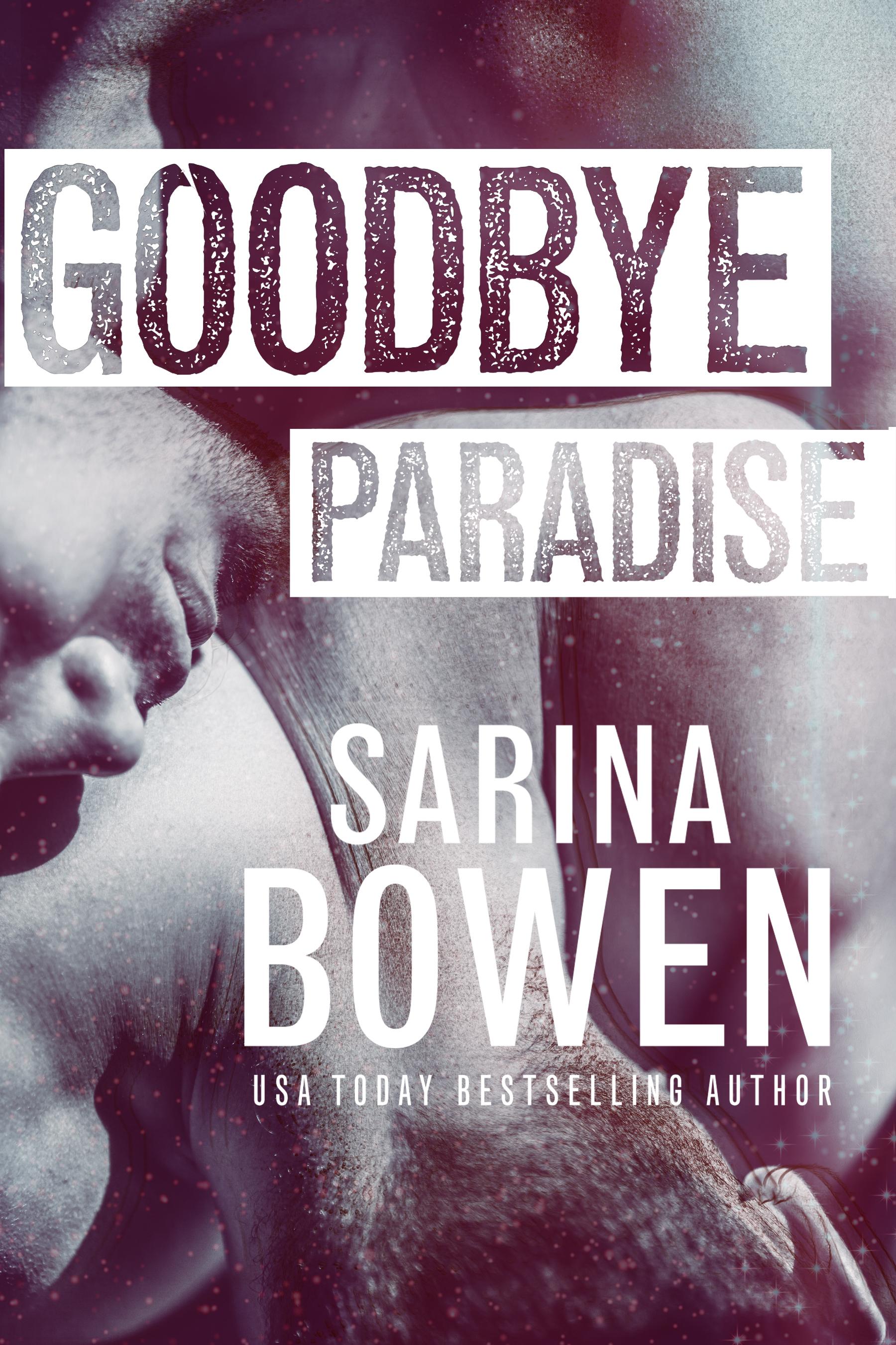 Goodbye Paradise (Hello Goodbye, #1) Nealy Wagner