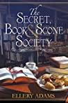 The Secret, Book, & Scone Society by Ellery Adams