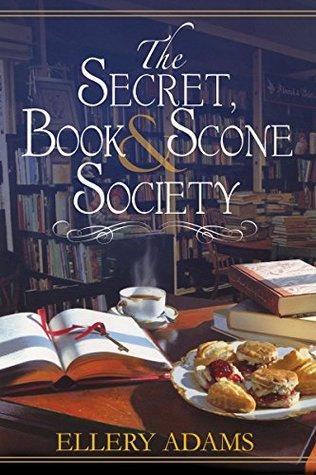 The Secret, Book, & Scone Society (Secret, Book, & Scone Society, #1)