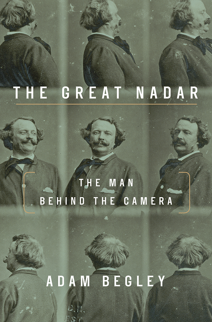 The Great Nadar The Man Behind the Camera