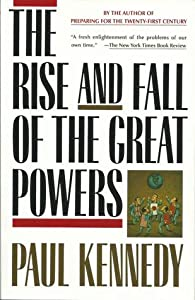 The Rise and Fall of the Great Powers: Economic Change and Military Conflict from 1500 to 2000
