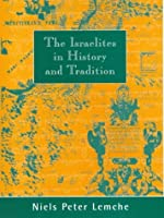 The Israelites in History and Tradition (Library of Ancient Israel)