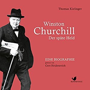 Winston Churchill. Der späte Held. by Thomas Kielinger