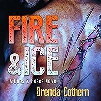 Fire & Ice (Guns & Hoses, #2)