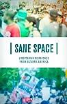 Sane Space: Libertarian Dispatches From Bizarro America