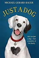 Just a Dog [First Edition]