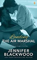 Landing the Air Marshal (Snowpocalypse, #1)