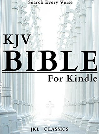 KING JAMES BIBLE: #8 Of 100 (JKL Classics - Active TOC, Active Footnotes ,Illustrated)