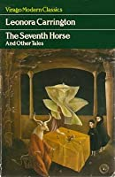The Seventh Horse And Other Stories