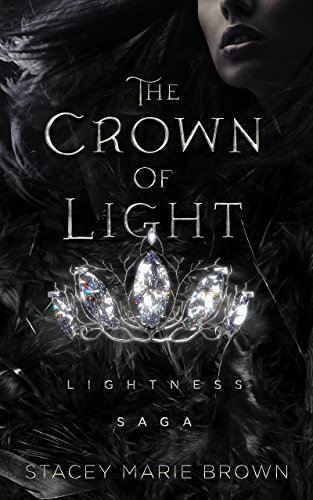 Stacey Marie Brown - Lightness Saga 1 - The Crown of Light