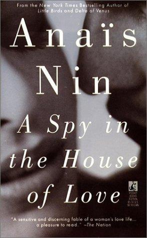 A Spy in the House of Love (Cities of the Interior, #4)