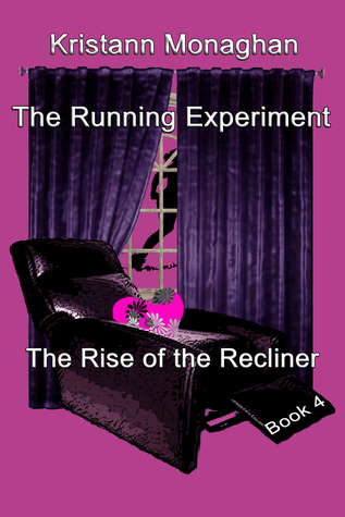 The Running Experiment:  Rise of the Recliner (Book 4)