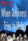 When Darkness Tries to Hide (Montgomery Lake High #2)