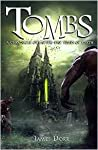 Tombs: A Chronicl...