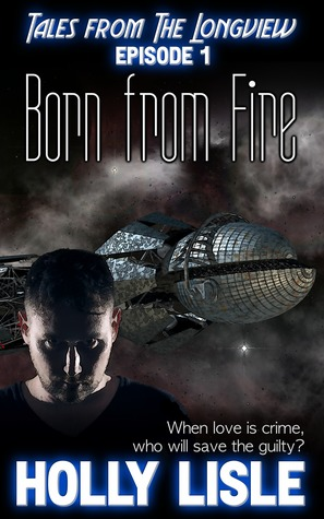 Born from Fire: Tales from The Longview - Episode 1