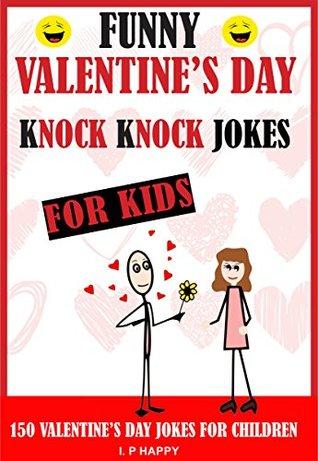 FUNNY VALENTINE'S DAY KNOCK KNOCK JOKES FOR KIDS: 150
