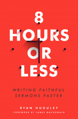 8 Hours or Less by Ryan Huguley