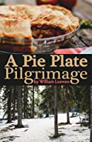 A Pie Plate Pilgrimage