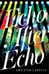 Echo After Echo by A.R. Capetta