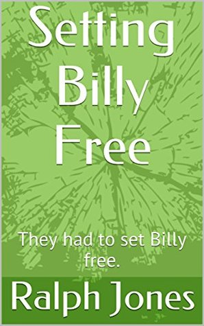 Setting Billy Free: They had to set Billy free. (Chipmunks Book 5)