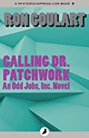 Calling Dr. Patchwork (Odd Jobs, Inc.)