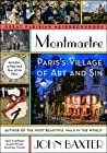 Montmartre: Paris's Village of Art and Sin (Great Parisian Neighborhoods, #2)
