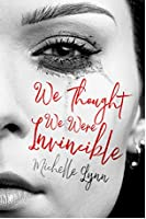 We Thought We Were Invincible (Invincible, #1)