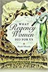 What Regency Wome...