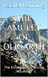 The Amulet of Oligarth: The Kinowenn Chronicles Volume IV