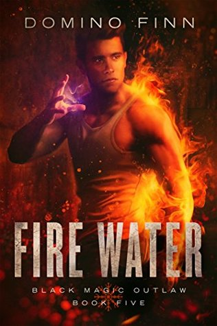 Fire Water by Domino Finn