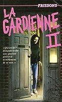 La Gardienne II (Frissons, #17)