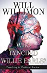 Book cover for Who Lynched Willie Earle?: Preaching to Confront Racism