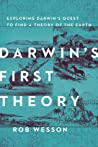 Darwin's First Theory: Exploring Darwin's Quest for a Theory of Earth