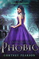 Phobic (The Forbidden Doors #1)
