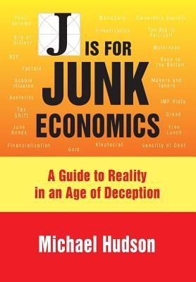 J-Is-for-Junk-Economics-A-Guide-to-Reality-in-an-Age-of-Deception