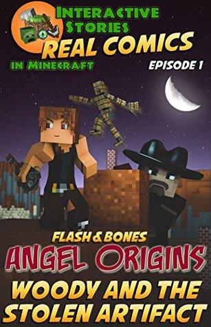 Minecraft Comics: Flash and Bones: Angel Origins - Woody and the Stolen Artifact (Real Comics in Minecraft - Angel Origins Book 1)
