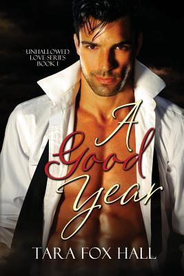 A Good Year (Unhallowed Love, #1)