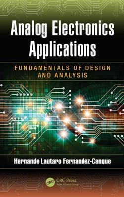 Analog Electronics Applications: Fundamentals of Design and Analysis  by  Hernando Lautaro Fernandez-Canque